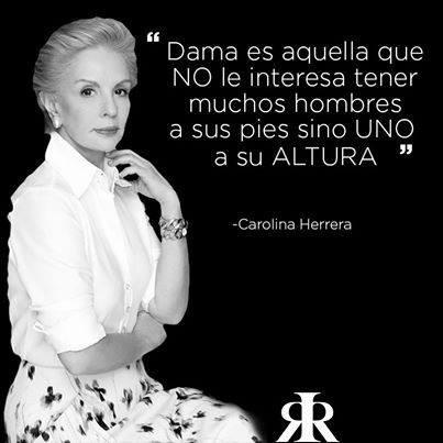 Frases Célebres Carolina Herrera Gusto Buen Vivir